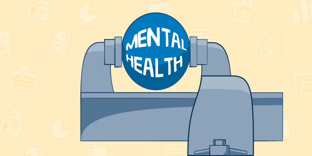 The phrase mental health is pictured in a bubble. That bubble is being squeezed by a vice.