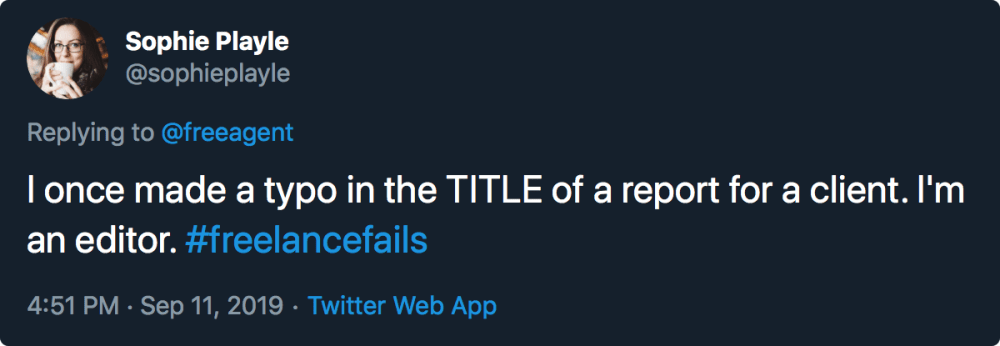 """A tweet from Sophie Playle is displayed. It reads: """"I once made a typo in the TITLE of a report for a client. I'm an editor. #FreelanceFails"""