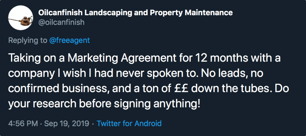 """A screenshot of a tweet from Oil Can Finish and Property Maintenance is shown. It reads: """"Taking on a marketing agreement for 12 months with a company I I had never spoken to. No leads, no confirmed business, and a ton of money down the tubes. Do your research before signing anything."""""""